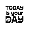 Stempel Today is your day